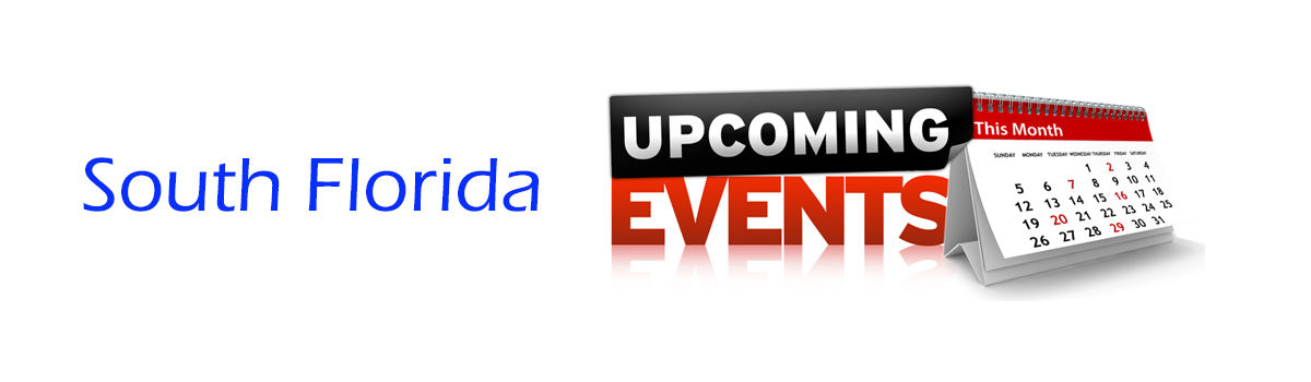 Headline for Events 2016 - South Florida - Fort Lauderdale / Miami / Boca / West Palm
