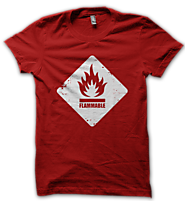 Flammable Nothing Tshirt | Psycho Store