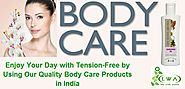 Enjoy Your Day with Tension-Free by Using Our Quality Body Care Products in India