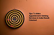 5 Tips To Make Appointment Setting Services In India Result Oriented