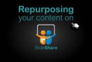 3 Keys to Repurposing Content on SlideShare