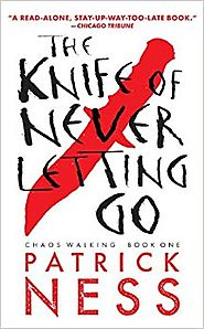 The Knife of Never Letting Go (Reissue with bonus short story): Chaos Walking: Book One Paperback – July 22, 2014