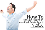 How To Ensure Success As a Real Estate Agent in 2016