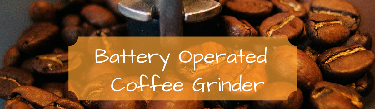 Headline for Battery Operated Coffee Grinder
