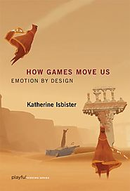 How Games Move Us: Five Minutes with Katherine Isbister