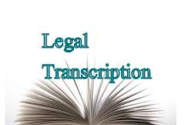 Legal Transcription Services: An Amazing Outsourcing Endeavor