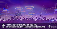 Things to consider when you are looking for Event Management Software