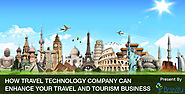 How Travel Technology Company can Enhance your Travel and Tourism Business