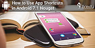 How to Use App Shortcuts in Android 7.1 Nougat