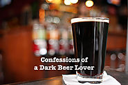 Confessions of a Dark Beer Lover