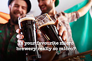 Is Your Favourite Micro Brewery Really so Micro?