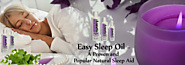 Easy Sleep Oil – A Proven and Popular Natural Sleep Aid