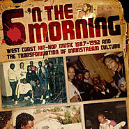 DR. DAUDI ABE INTERVIEW - 6 'N THE MORNING: WEST COAST HIPHOP 1987-1992