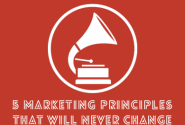 5 marketing principles that will never change