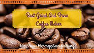 Best Grind And Brew Coffee Maker To Buy | Kitchen Appliance Deals