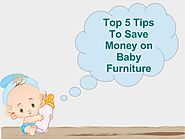 Top 5 Tips To Save Money on Baby Furniture