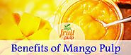 Benefits of Pure Mango Pulp