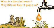 WHAT IS A BITCOIN FAUCET | HOW & WHY BITCOIN FAUCETS PAYS YOU MONEY