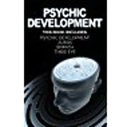 Psychic Development: Develop Psychic Abilities, Third Eye and Auras