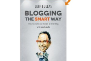 Blogging the Smart Way - How to Create and Market a Killer Blog with Social Media eBook: Jeff Bullas: Kin...