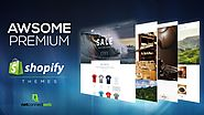 AWESOME PREMIUM SHOPIFY THEMES FOR ECOMMERCE SITES