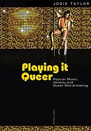 Academic Publications | Playing it Queer: Popular Music, Identity and Queer World-Making
