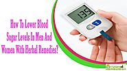 How To Lower Blood Sugar Levels In Men And Women With Herbal Remedies
