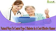 Natural Ways To Control Type-2 Diabetes In A Cost-Effective Manner