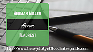 Herman Miller Aeron Headrest | Best Adjustable Headrest For Aeron Chair