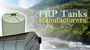 FRP Storage Tanks Manufacturers' Efforts Reap Them Good Benefits!