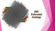 FRP Pultruded Gratings Manufacturers Bring Real Reasons to Switch to Their Products