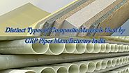 Distinct Types of Composite Materials Used by GRP Pipes Manufacturers India