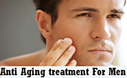 Anti aging treatment For Men - Beauty & Glamour Tips