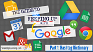 The #Google Hashtag Dictionary: The Guide to Keeping Up with Google - Part 1
