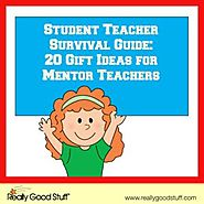 Student Teacher Survival Guide: 20 Gift Ideas for Mentor Teachers