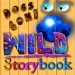 Dogs Gone WILD Storybook