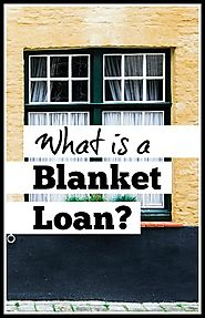 Blanket Loans for Investors | What is a Blanket Loan?