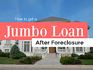 Can you get a jumbo loan after foreclosure?