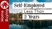 Self-Employed Less Than 2 Years and Buying a House