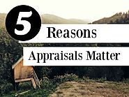 5 Reasons Appraisals Matter