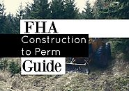 Building Your Home w/ FHA Construction Loan