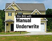 Why Manually Underwriting Mortgage might be a life changer for you...