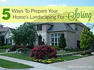 5 Ways To Prepare Your Home's Landscaping For Spring