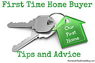 First Time Home Buyer Tips and Advice That Must Be Read!