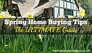 Spring Home Buying Tips: The ULTIMATE Guide