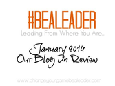 #bealeader January Blog Review
