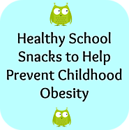 Healthy School Snacks Can Prevent Childhood Obesity - Our Family World