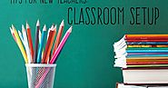 Tips for New Teachers: Setting Up a Classroom