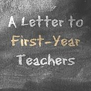 Eat. Write. Teach.: A Letter to First-Year Teachers