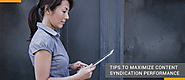 Tips for Maximizing Content Syndication Performance